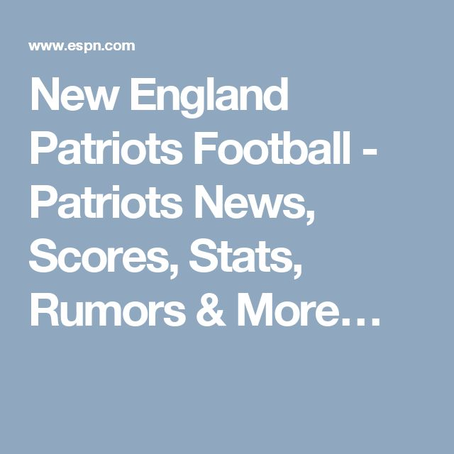 New England Patriots Football - Patriots News, Scores, Stats, Rumors & More…
