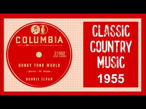 Bonnie Sloan - Honky Tonk World 1955. Listen to country female singer Bonnie Sloan's mid 50s old timey classic song Honky Tonk World. A lot of her music is categorized as hillbilly country. She never reached national popularity but her music will live on in the annals of country music history forever.