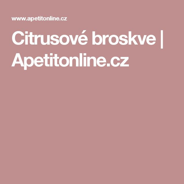 Citrusové broskve | Apetitonline.cz