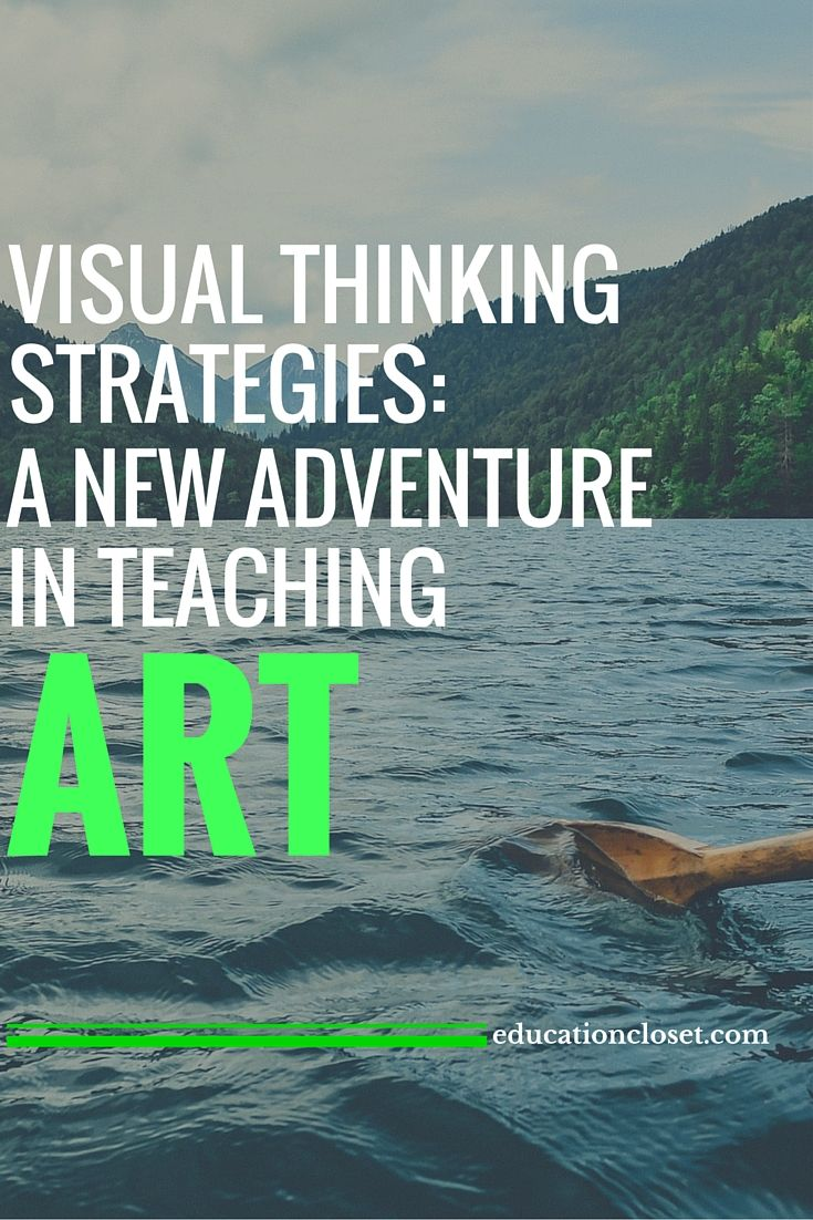 Visual Thinking Strategies: A New Adventure in Teaching Art | educationcloset.com