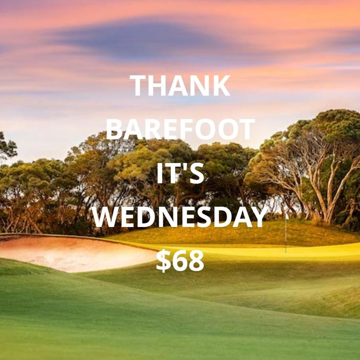 Thank Barefoot It S Wednesday Play Any Barefoot Course For 68 On Wednesdays From 11 25 20 Until 1 6 21 Click Belo In 2020 Myrtle Beach Golf Bald Head Island Tupelo