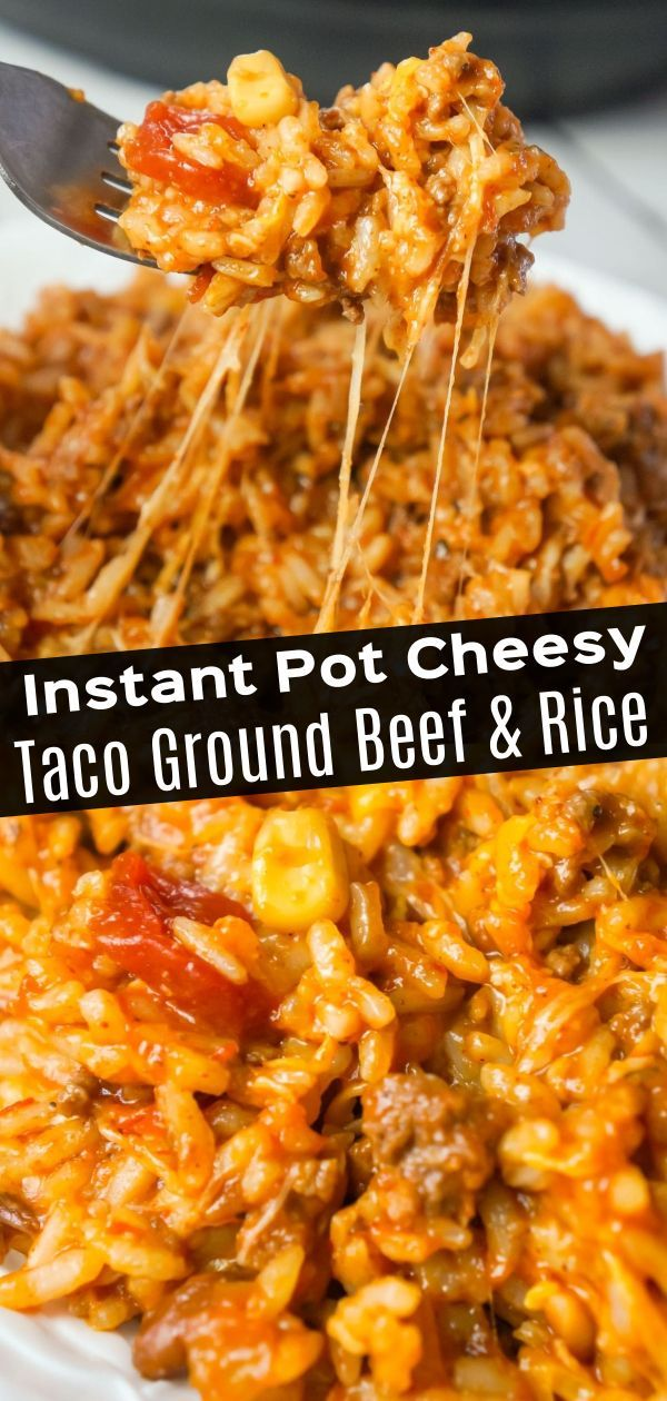 Instant Pot Cheesy Taco Ground Beef And Rice In 2020 Beef And Rice Rice Recipes For Dinner Beef Recipes For Dinner