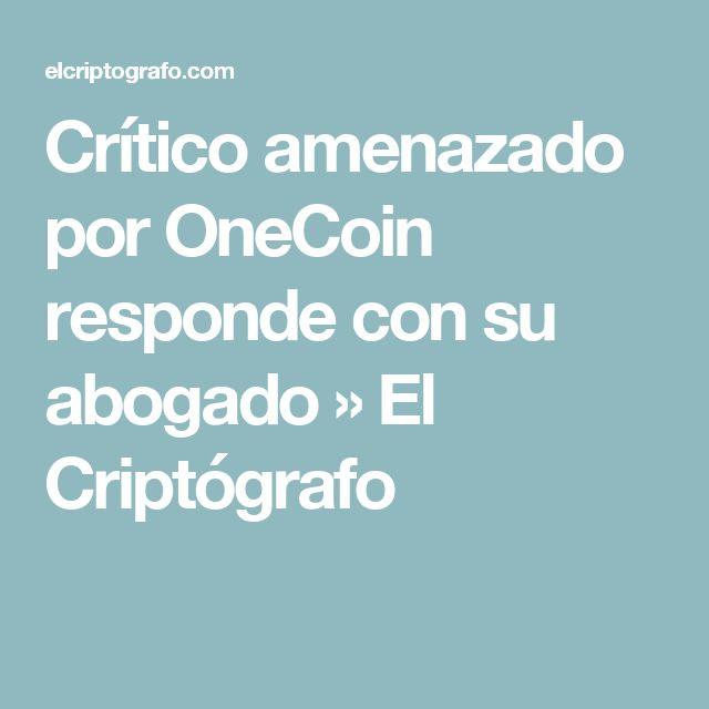 Crítico amenazado por OneCoin responde con su abogado » El Criptógrafo