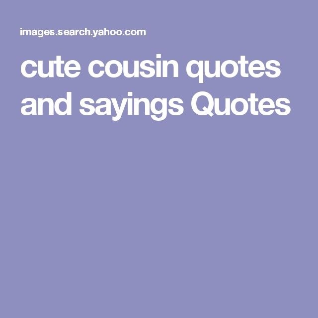 cute cousin quotes and sayings Quotes