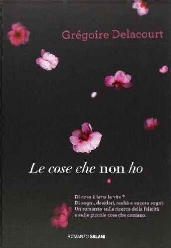 Amazon.it: Le cose che non ho - Grégoire Delacourt, R. Fedriga - Libri