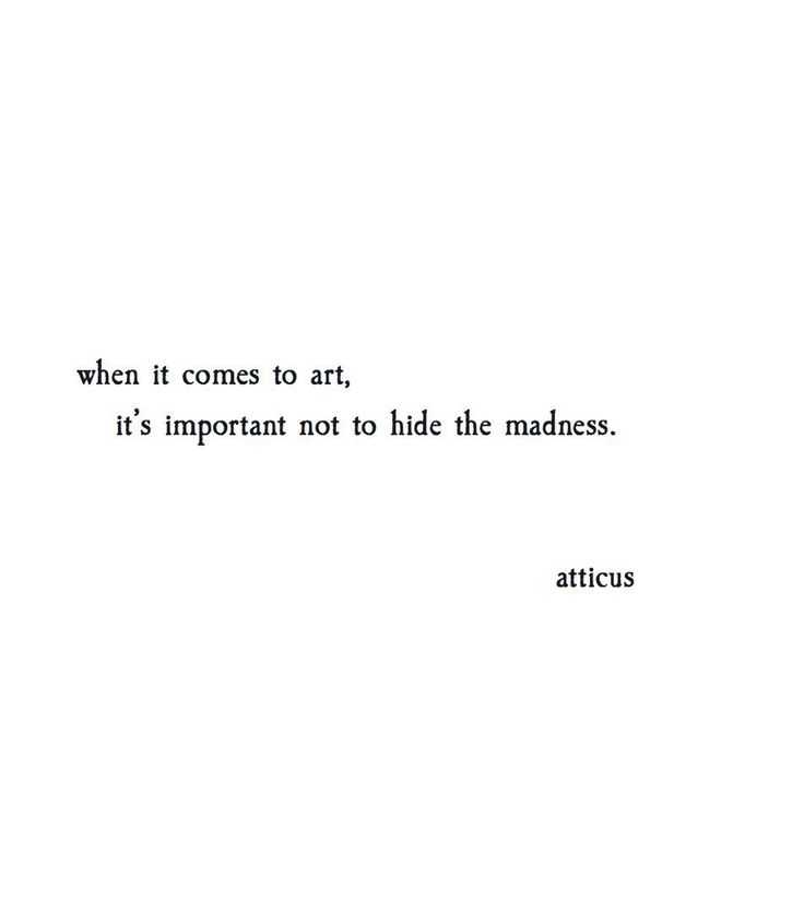 'Never hide good madness' @atticuspoetry #atticuspoetry   #quotes #poetry