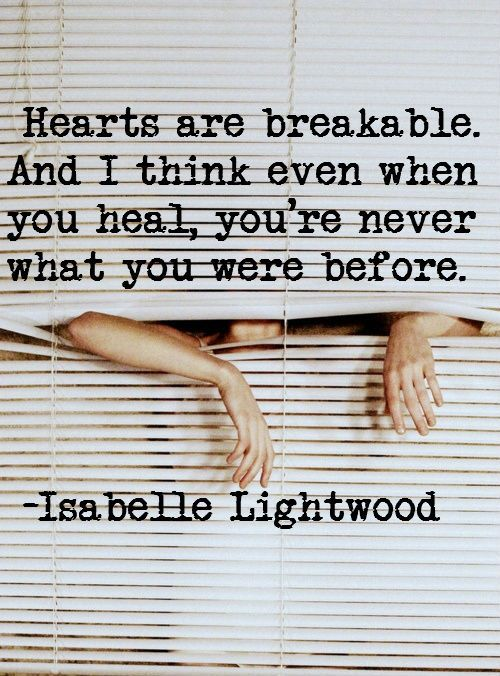 """""""...you're never what you were before.""""  -Isabelle Lightwood"""