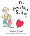 The Invisible String Specifically written to address children's fear of being apart from the ones they love it teaches that people who love each other are always connected by a very special string, made of love.