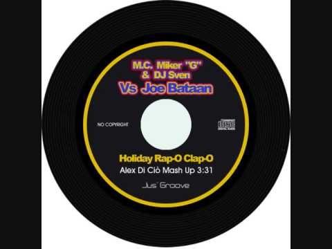 M.C. Miker ''G'' & DJ Sven Vs Joe Bataan - Holiday Rap-O Clap-O (Alex Di Ciò Mash Up) - YouTube