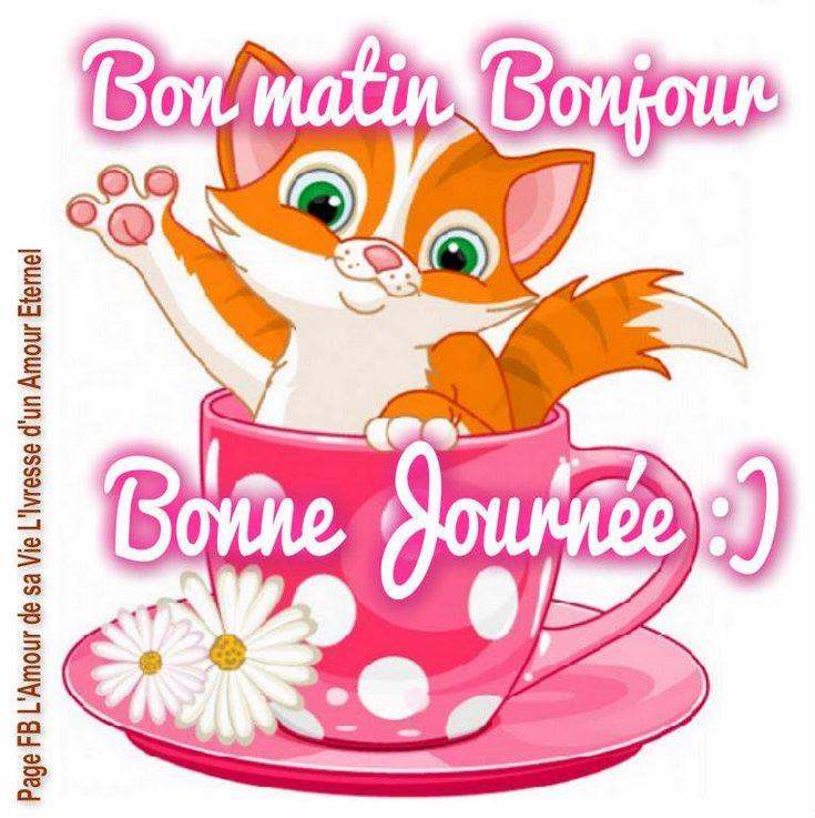 Bon matin, Bonjour, Bonne Journée :)