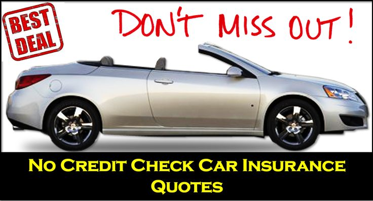 Auto Insurance Quotes 30 Best No Credit Check Car Insurance Quote Images On Pinterest