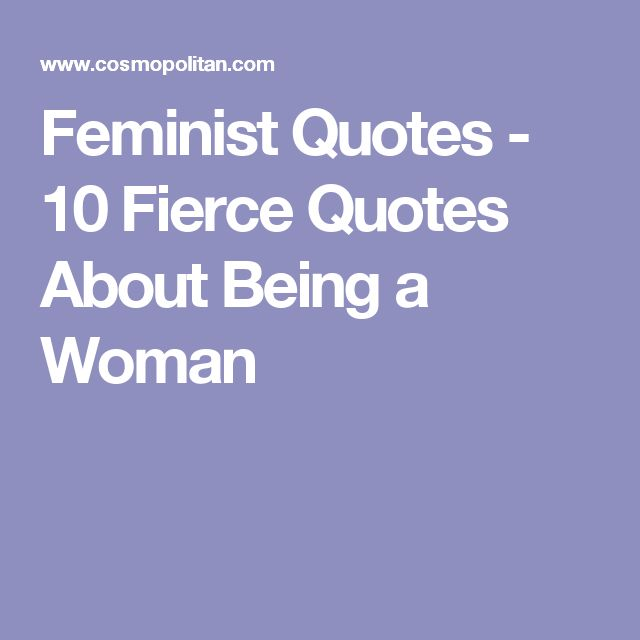 Quotes About Being A Woman: 17 Best Feminist Quotes On Pinterest