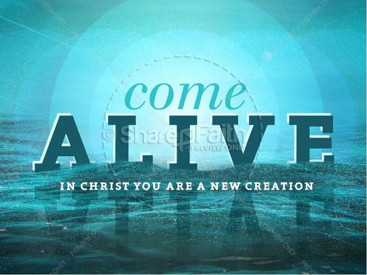 come alive new creation powerpoint sermon powerpoint