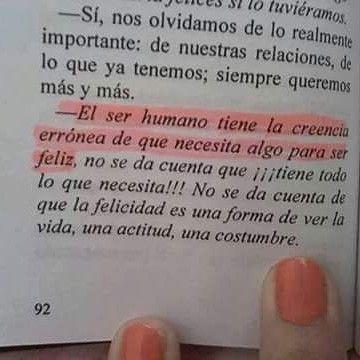 El ser humano tiene la creencia erronea de que necesita algo para ser feliz