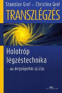 Transzlégzés   Grof, Stanislav; Grof, Christina