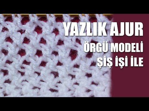 Yazlık Ajur Örgü Modeli Videolu Yapılışı   Örgü Delisiyim