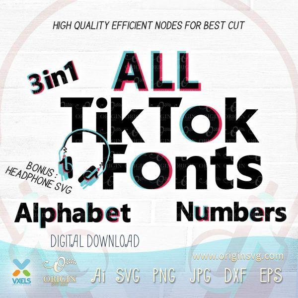 Tiktok Fonts Bundle Svg All In One Alphabet And Numbers Tik Tok 3 Style Alphabet And Numbers Font Bundles Printable Signs