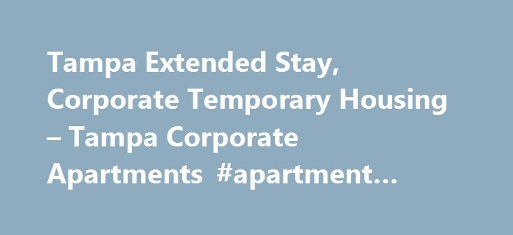 Tampa Extended Stay, Corporate Temporary Housing – Tampa Corporate Apartments #apartment #manager #jobs http://attorney.nef2.com/tampa-extended-stay-corporate-temporary-housing-tampa-corporate-apartments-apartment-manager-jobs/  #tampa apartments # Tampa Extended Stay Apartments Furnished apartments for a month or more Plan a Tampa extended stay that allows you to live like a local. Featuring corporate housing and furnished apartments in the city's premier residential neighborhoods, at…
