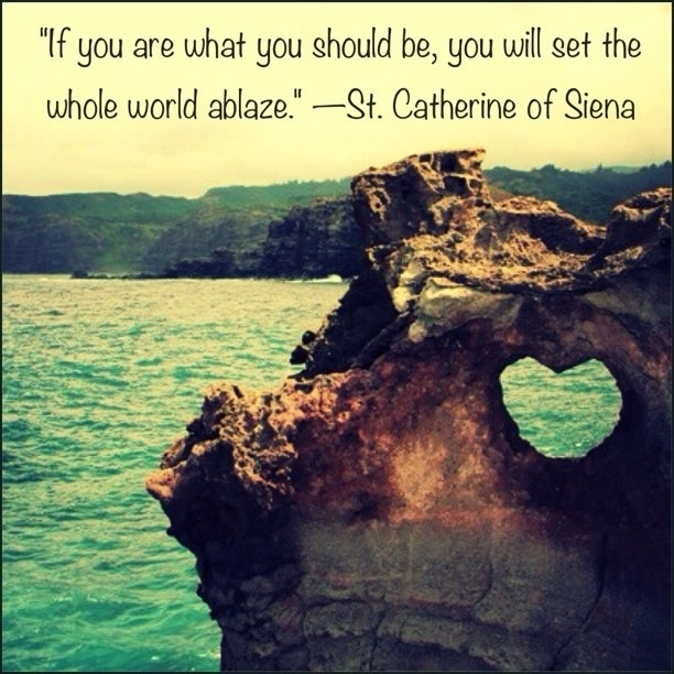 Saint Catherine Of Siena Quotes: St. Catherine Of Siena, Pray For Us.