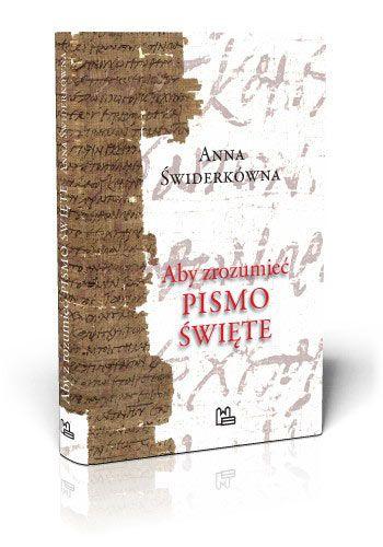 Anna Świderkówna Aby zrozumieć Pismo Święte  http://tyniec.com.pl/product_info.php?cPath=1&products_id=707