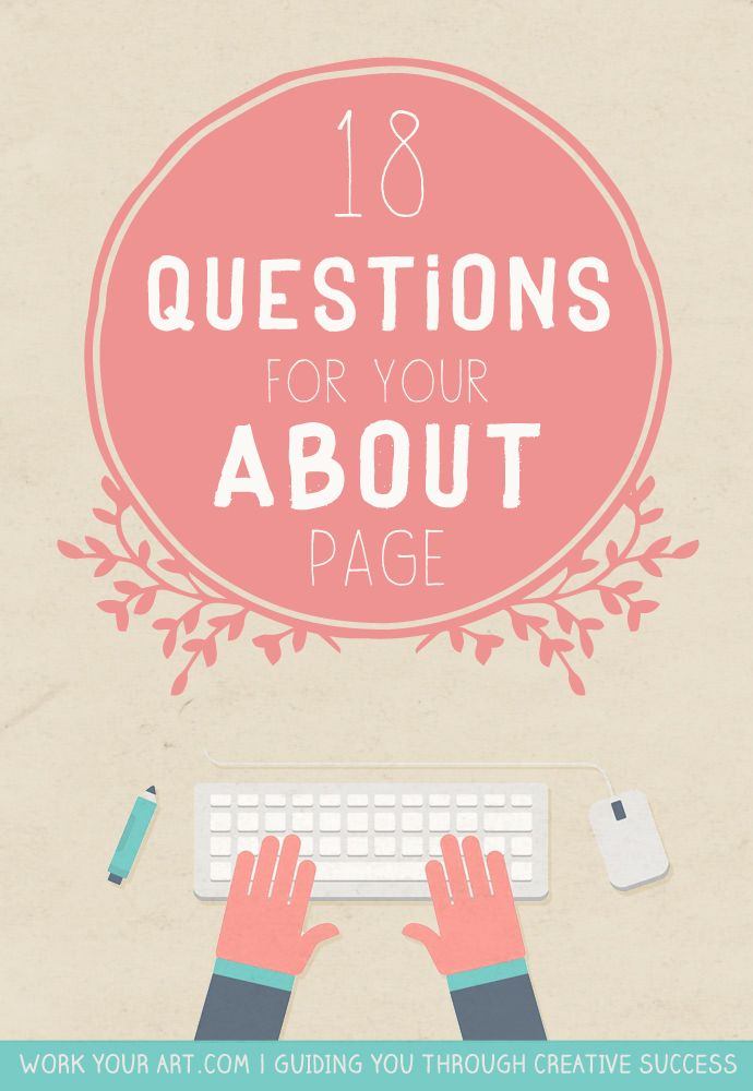 18 questions that will help you write your About page (or Artist Statement) http://www.workyourart.com