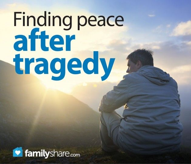 Finding peace after a tragedy