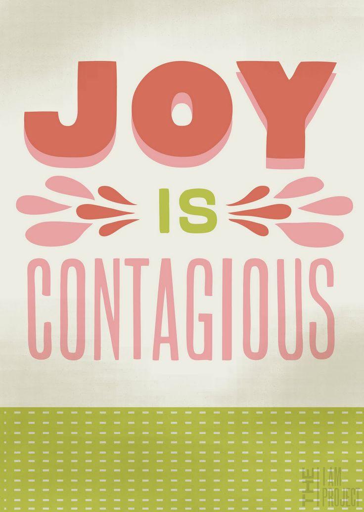 Joy is contagious! Remember to infect everyone around you!    La joie est contagieuse! Rappellez-vous de contaminer tout le monde autour de vous!