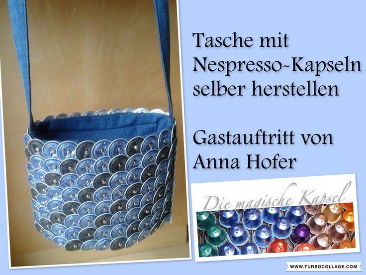 Tasche mit Kapseln selber herstellen Anleitung von Anna Hofer, www.annis-bastelstube.com Wendet euch bei Fragen bitte direkt über die Homepage an Anna. www.d...