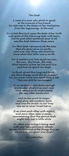 An amazing poem for anyone that has suffered the loss of a loved one and a reminder of what the true meaning of a life well lived is.