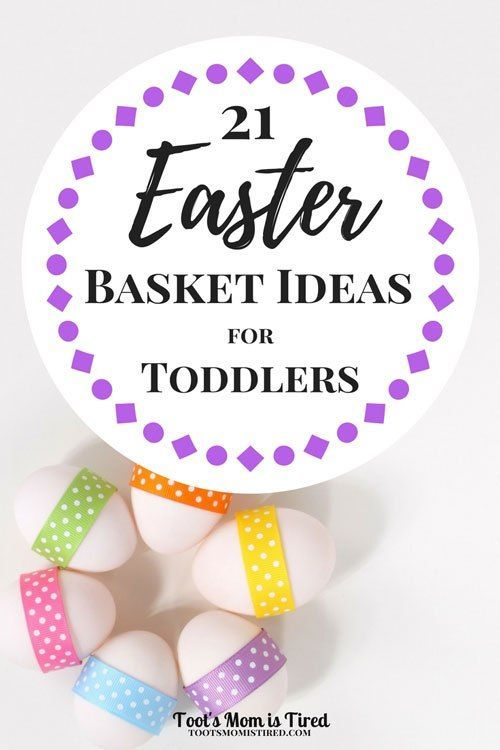 21 Easter Basket Ideas For Toddlers Basket Ideas And Easter Baskets