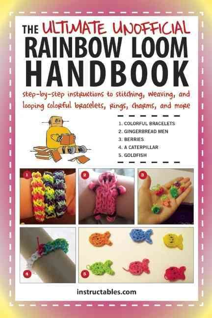 The Ultimate Unofficial Rainbow Loom Handbook: Step-by-step Instructions to Stitching, Weaving, and Looping Color...