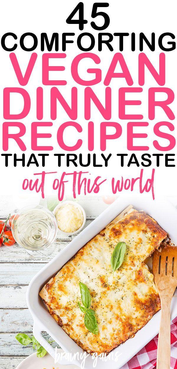 45 Unbelievably Delicious Vegan Dinner Recipes Thatll Make