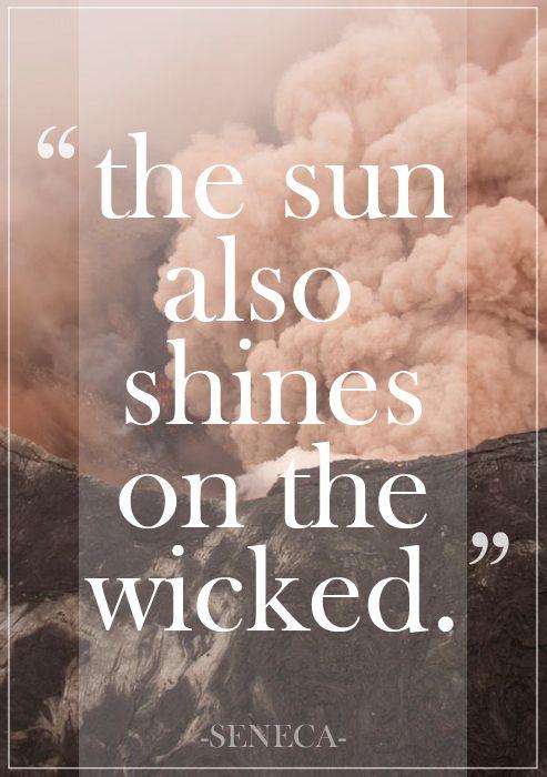 O sol também brilha sobre os ímpios. Sêneca.