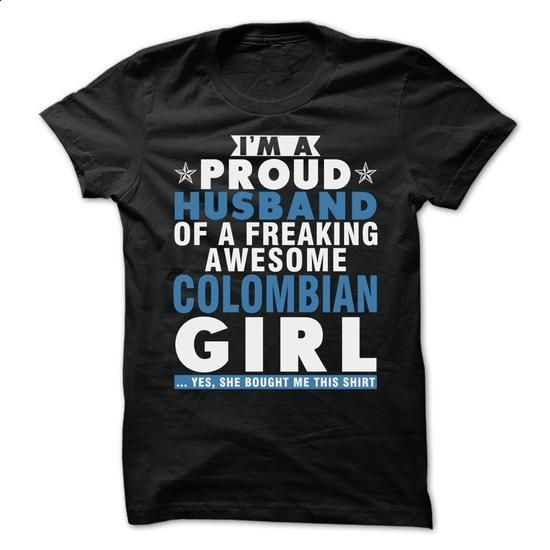 Im a proud Husband of a freaking awesome Colombian girl - #designer t shirts #funny t shirt. PURCHASE NOW => https://www.sunfrog.com/LifeStyle/Im-a-proud-Husband-of-a-freaking-awesome-Colombian-girl.html?60505