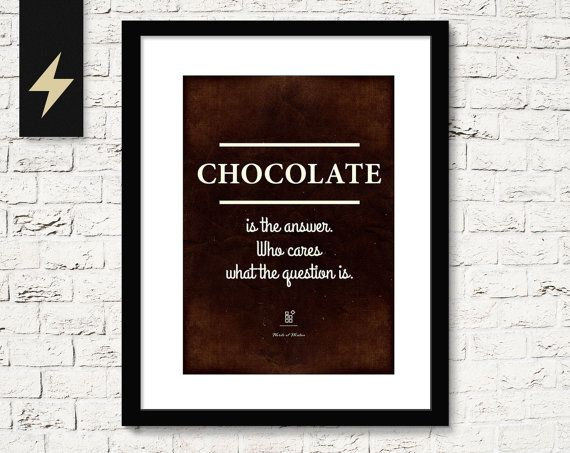 Chocolate is the answer Funny Quote Print Kitchen by InstantQuotes