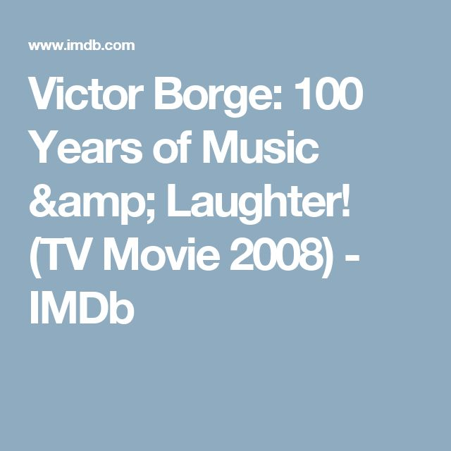 Victor Borge: 100 Years of Music & Laughter! (TV Movie 2008) - IMDb