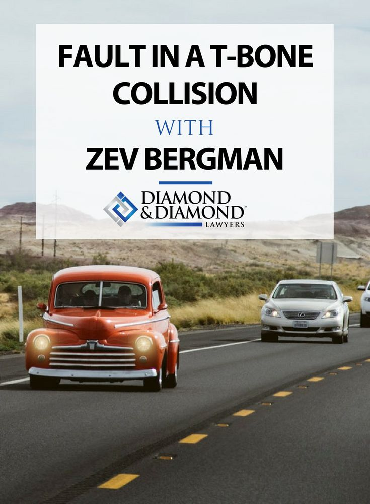Zev Bergman explains the Fault Determination Rules used by insurance companies when deciding the degree of fault for each driver in a T- Bone Collision.