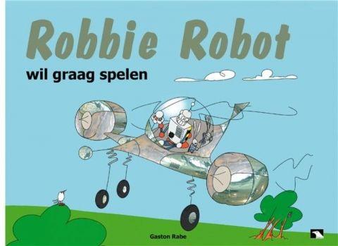 Boek 'Robbie Robot wil graag spelen'