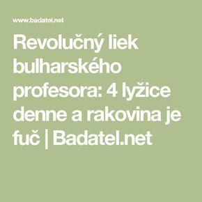Revolučný liek bulharského profesora: 4 lyžice denne a rakovina je fuč | Badatel.net