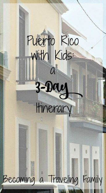 Puerto Rico with Kids: A 3-Day Itinerary- Becoming a Traveling Family