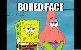 Image result for funny memes about being bored