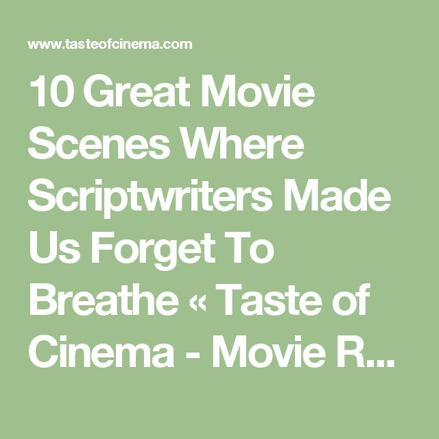 10 Great Movie Scenes Where Scriptwriters Made Us Forget To Breathe « Taste of Cinema - Movie Reviews and Classic Movie Lists