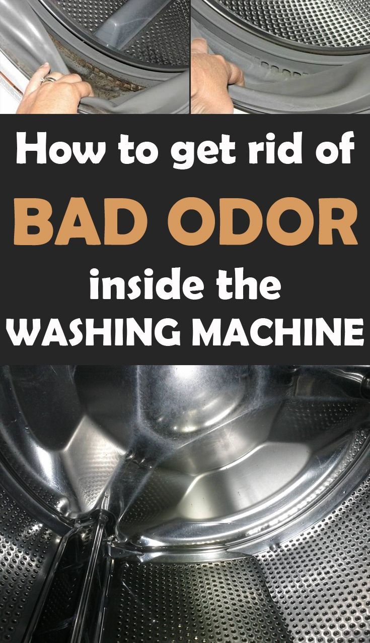 How To Get Rid Of Bad Odor Inside The Washing Machine
