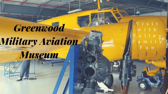 Greenwood Military Aviation Museum with www.ValleyFamilyFun.ca