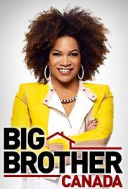 Big Brother Canada Episode 23 Season 4. The format for Big Brother in Canada remains largely unchanged from the U.S. edition, making them the only two version of the series thus far to follow this format. HouseGuests are ...