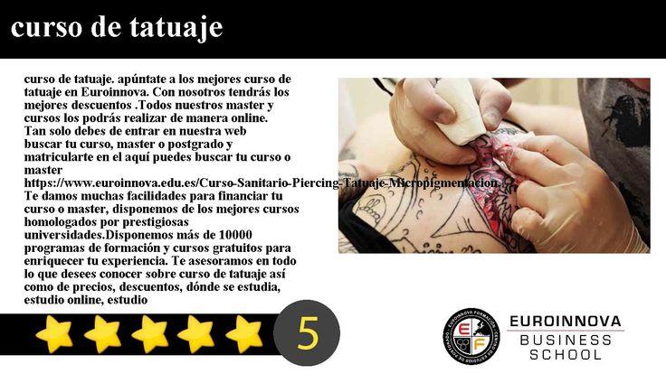 curso de tatuaje - curso de tatuaje. apúntate a los mejores curso de tatuaje en Euroinnova. Con nosotros tendrás los mejores descuentos .Todos nuestros master y cursos los podrás realizar de manera online.     Tan solo debes de entrar en nuestra web buscar tu curso master o postgrado y matricularte en el aquí puedes buscar tu curso o master https://www.euroinnova.edu.es/Curso-Sanitario-Piercing-Tatuaje-Micropigmentacion.     Te damos muchas facilidades para financiar tu curso o master…