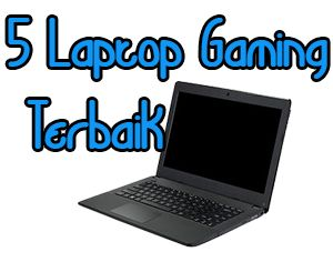 5 Laptop Gaming Terbaik Juni 2014