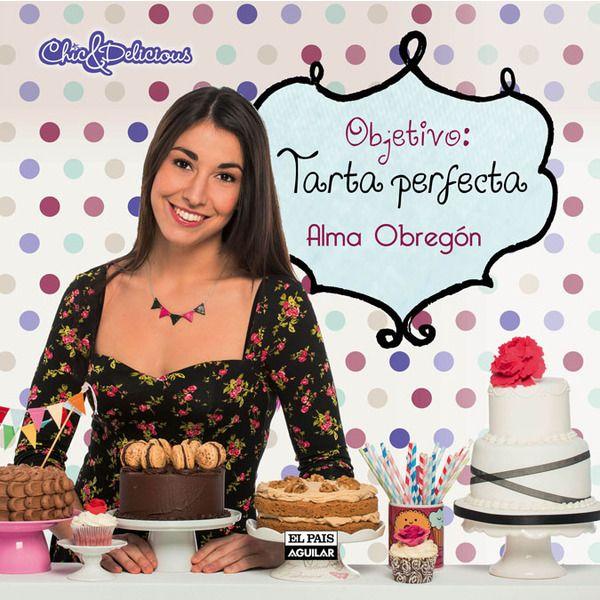 "Libro alma obregon objetivo ""Tarta Perfecta"" www.wholekitchen.es"