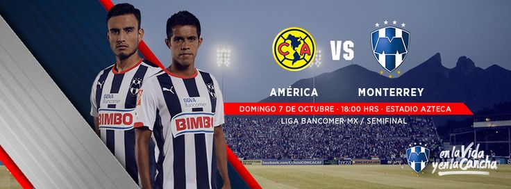 América vs. Monterrey, Semifinal de Vuelta, domingo 07 de diciembre a las 18:00 hrs en el Estadio Azteca. #VamosRayados #RayadosEnSemifinal
