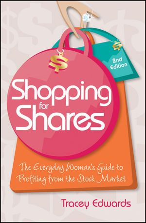 Shopping for Shares: The Everyday Woman's Guide to Profiting from the Australian Stock Market, 2nd Edition (0730375048) cover image
